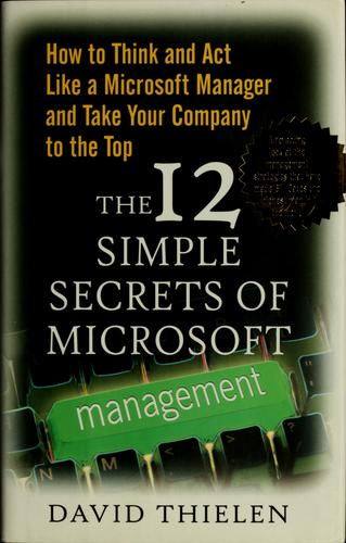 12 Simple Secrets of Microsoft Management by David Thielen
