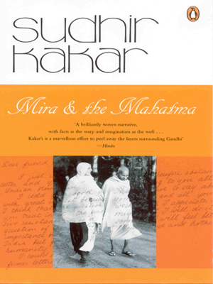 Mira and the Mahatma by Sudhir Kakar