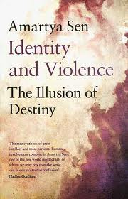 Identity and Violence The Illusion of Destiny by Amartya Sen