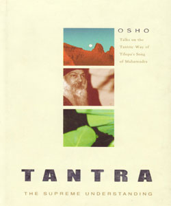 Tantra: The Supreme Understanding by Osho