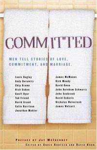 Committed: Men Tell Stories of Love, Commitment, and Marriage Edited by Chris Knutsen & David Kuhn