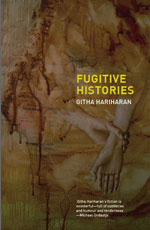 Fugitive Histories by Githa Hariharan