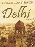 Delhi a Novel by Khushwant Singh
