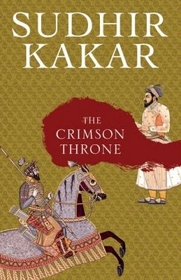 The Crimson Throne by Sudhir Kakar