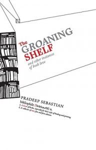 The Groaning Shelf by Pradeep Sebastian