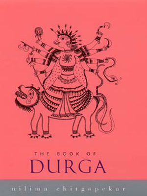 The book of Durga by Nilima Chitgopekar