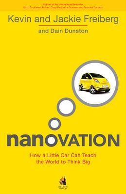 Nanovation: How a Little Car Can Teach the World to Think Big and Act Bold by Kevin and Jackie Freiberg and Dain Dunston