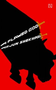 A Flawed God by Arjun Shekhar