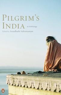 Pilgrim's India by Arundhathi Subramaniam