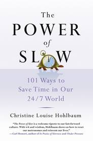 The Power of Slow by Christine Louise Hohlbaum