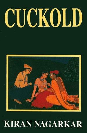 Book Cuckold by Kiran Nagarkar