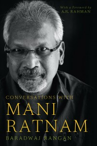 Conversations with Mani Ratnam by Baradwaj Rangan