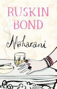 Maharani by Ruskin Bond