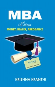 MBA is not about Money, Blazer, Arrogance by Krishna Kranthi