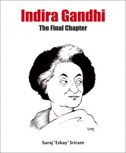 Book Review Indira Gandhi - The Last Chapter Suraj 'Eskay' Sriram