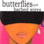 Butterfly and the barbed wires by Vanaja Banagiri