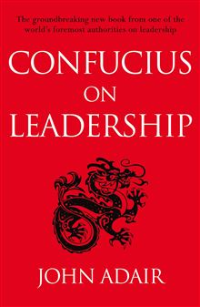 Confucius on Leadership by John Adair