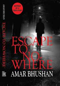 Escape to Nowhere by Amar Bhushan