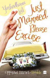 Just married please excuse by Yashodhara Lal
