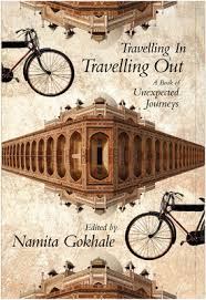 Travelling In Travelling Out by Namita Gokhale