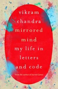 Mirrored Mind by Vikram Chandra