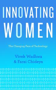 Innovating Women by Vivek Wadhwa, Farai Chideya