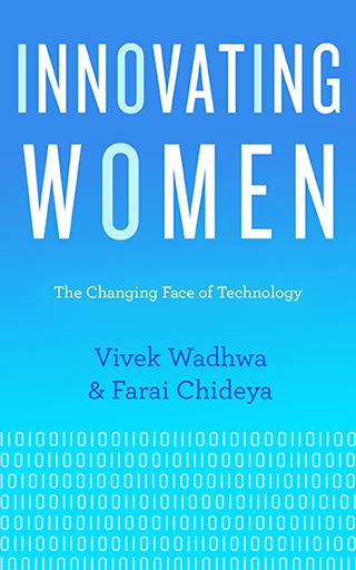 Innovating Women by Vivek Wadhwa & Farai Chideya
