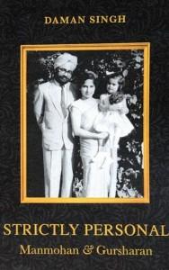 Strictly Personal Manmohan Singh and Gursharan by Daman Singh