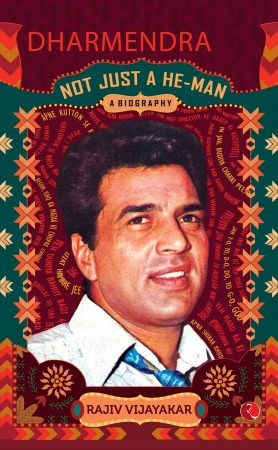 Dharmendra - A Biography by Rajiv Vijayakar