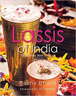 Lassis of India – Smoothies With a Twist by Radha Bhatia