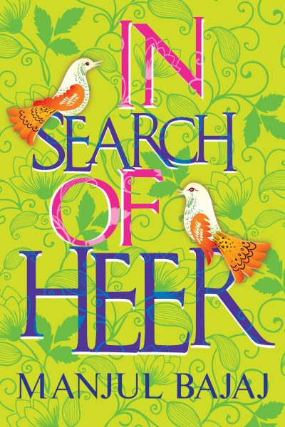 In Search of Heer by Manjul Bajaj