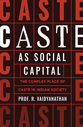 Caste as Social Capital by Prof R Vaidyanathan