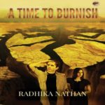 A Time to Burnish by Radhika Nathan