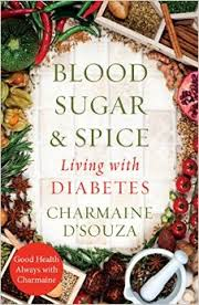 Blood, Sugar & Spice - Living with Diabetes by Charmaine D'souza