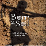 Born of the Soil - Kalindi Charan Panigrihi, Translated by Bikaram Das