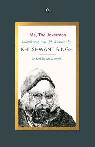 Me The Jokerman by Khushwant Singh