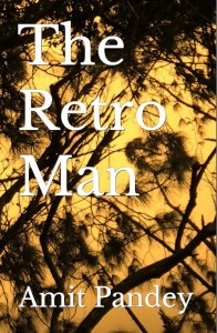 The Retro Man by Amit Pandey