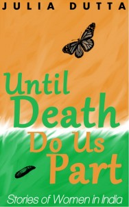 Until Death do us part by Julia Dutta