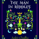 Amir Khusrau- The Man in Riddles by Ankit Chadha