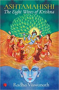 Ashtamahishi – The Eight Wives of Krishna by Radha Viswanath