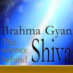 Brahma Gyan – The Science Behind Shiva by Ravikumar Kakde