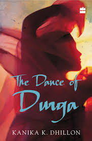 The Dance of Durga by Kanika Dhillon