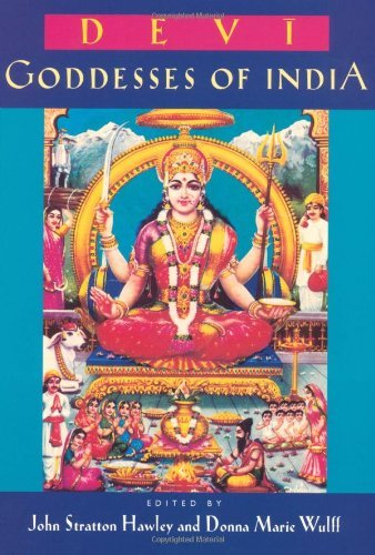Devi Goddesses of India by John Stratton Hawley & Donna Marie Wulff