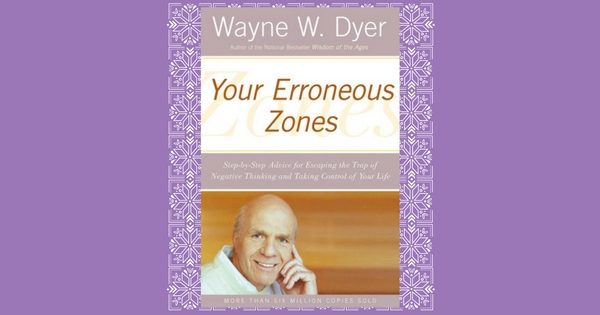 Your Erroneous Zones by Wayne W.Dyer