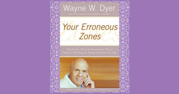Your Erroneous Zones by Wayne W.Dyer