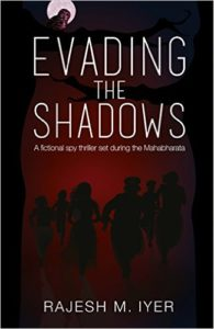 Evading The Shadows by Rajesh M Iyer