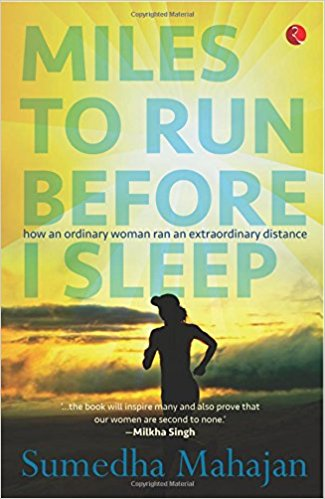 Miles to Run Before I Sleep by Sumedha Mahajan