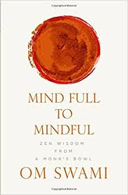 Mind Full to Mindful by Om Swami
