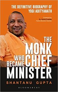 The Monk Who Became Chief Minister by Shantanu Gupta