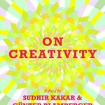 On Creativity by Sudhir Kakar